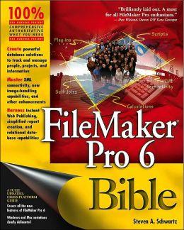 FileMaker Pro 6 Bible Steven A. Schwartz