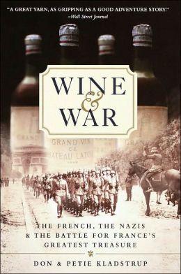 Wine and War Don Kladstrup