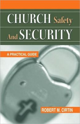 Church Safety And Security By Robert M Cirtin
