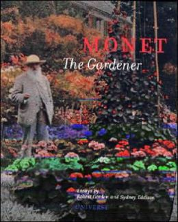 Monet the Gardener Robert Gordon
