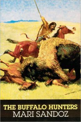 Buffalo Hunters Mari Sandoz