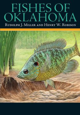 Fishes of Oklahoma Rudolph J. Miller and Henry W. Robison
