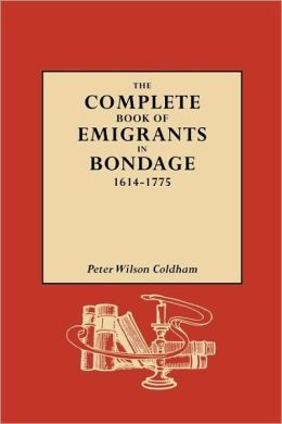 The complete book of emigrants peter coldham