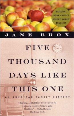 Five Thousand Days Like This One: An American Family History Jane Brox