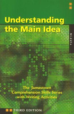 Comprehension Skills: Understanding the Main Idea (Middle) Glencoe/ McGraw-Hill - Jamestown Education
