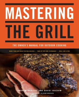 Mastering the Grill: The Owner's Manual for Outdoor ...