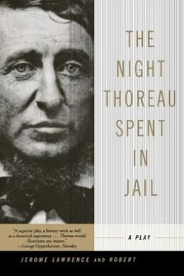 An analysis of language in the night thoreau spent in jail by robert edwin lee and jerome lawrence