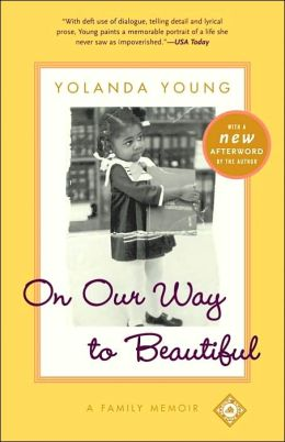 On Our Way to Beautiful : A Family Memoir Yolanda Young