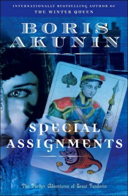 Special Assignments: The Further Adventures of Erast Fandorin (Erast Fandorin Mysteries) Boris Akunin