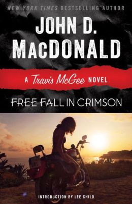Free Fall in Crimson: A Travis McGee Novel John D. MacDonald and Lee Child