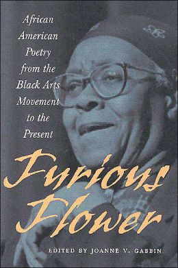 Furious Flower: African-American Poetry from the Black Arts Movement to the Present (Center Books) Joanne V. Gabbin