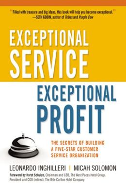 Exceptional Service, Exceptional Profit: The Secrets of ...