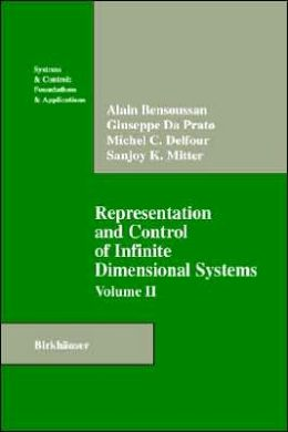 Representation and Control of Infinite Dimensional Systems Alain Bensoussan
