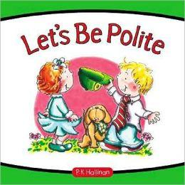 Let's Be Polite P. K. Hallinan