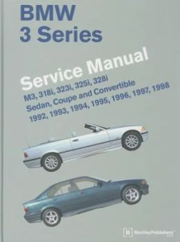 BMW 3 Series (E36) Service Manual 1992, 1993, 1994, 1995, 1996, 1997, 1998 Bentley Publishers