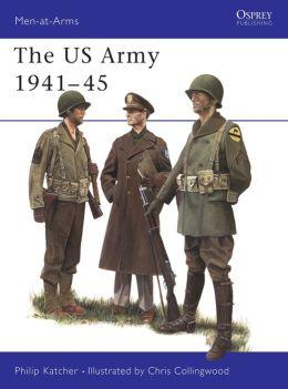 U.S. Army 1941-45 Chris Collingwood, Philip Katcher