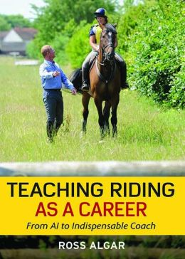Teaching Riding as a Career: From A1 to Indispensable Coach Ross Algar