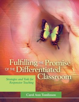 Fulfilling the Promise of the Differentiated Classroom ...