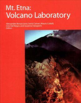 Mt. Etna: Volcano Laboratory (Geophysical Monograph) Alessandro Bonaccorso