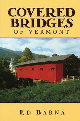 Covered Bridges of Vermont Ed Barna