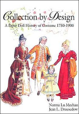 Collection Design: A Paper Doll History of Costume 1750-1900