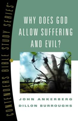 Why Does God Allow Suffering and Evil? by John Ankerberg ...