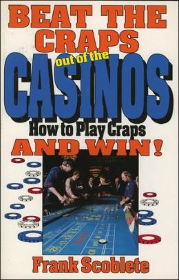 How To Beat Craps In The Casino