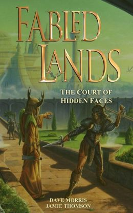 Fabled Lands: The Court of Hidden Faces (Fabled Lands S.) Jamie Thomson