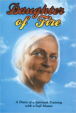 Daughter of Fire: A Diary of a Spiritual Training with a Sufi Master Irina Tweedie