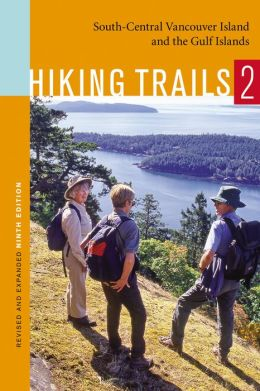 Hiking Trails 2: South-Central Vancouver Island and the Gulf Islands Richard Blier