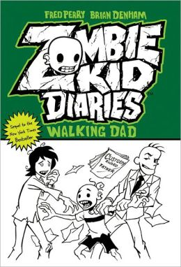 Zombie Kid Diaries Volume 3: Walking Dad Fred Perry and Brian Denham