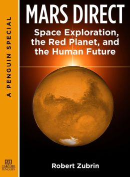 Mars Direct: Space Exploration, the Red Planet, and the ...