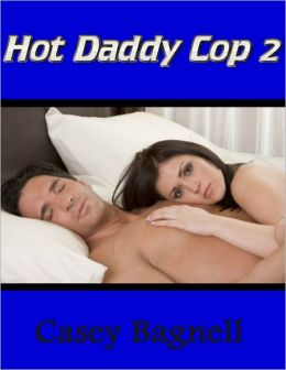 Hot Daddy Cop 3 Casey Bagnell