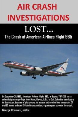 AIR CRASH INVESTIGATIONS: LOST...The Crash of American ...
