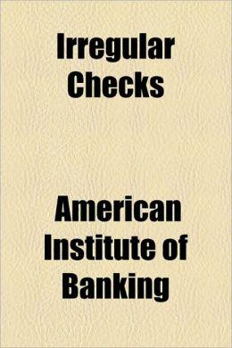 Irregular Checks American Institute of Banking