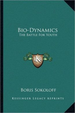 Bio-Dynamics - The Battle for Youth Boris Sokoloff