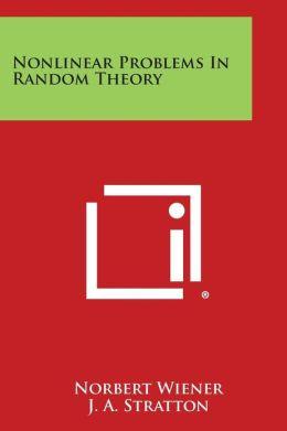 Nonlinear problems in random theory Norbert Wiener