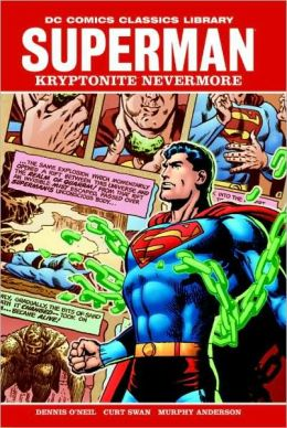 Superman: Kryptonite Nevermore (DC Comics Classics Library) Dennis O'Neil and Curt Swan