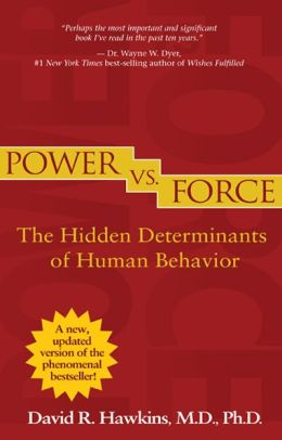 power vs force the hidden determinants of human behavior by david r hawkins 9781401941697. Black Bedroom Furniture Sets. Home Design Ideas