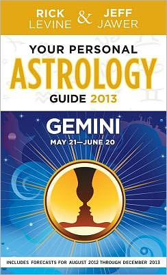 Your Astrology Guide 2013 Rick Levine and Jeff Jawer