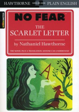 The Scarlet Letter - SparkNotes No Fear by Nathaniel Hawthorne ...