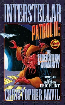 Interstellar Patrol II: The Federation of Humanity Christopher Anvil, Eric Flint