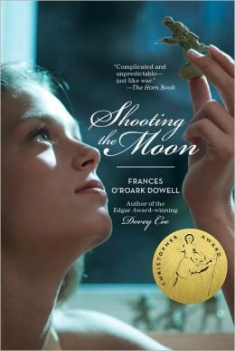 My Home Value >> Shooting the Moon by Frances O'Roark Dowell ...