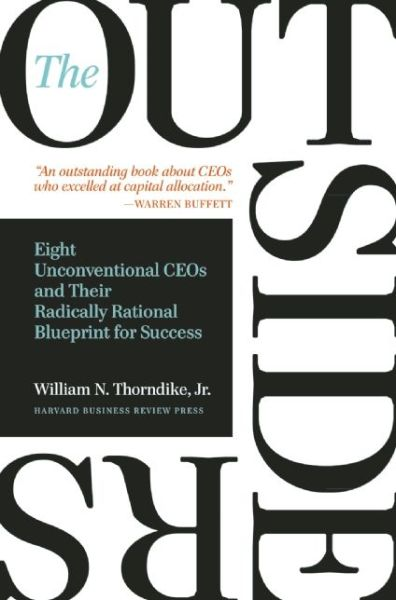 Download ebooks for ipad 2 The Outsiders: Eight Unconventional CEOs and Their Radically Rational Blueprint for Success (English Edition) by William N. Thorndike 9781422162675