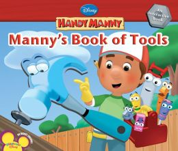 Handy Manny: Manny's Book of Tools Marcy Kelman and Disney Storybook Artists