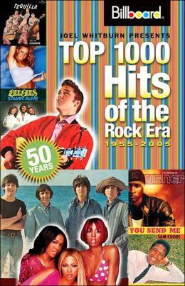 Billboard's Top 1000 Hits of the Rock Era - 1955-2005 Joel Whitburn