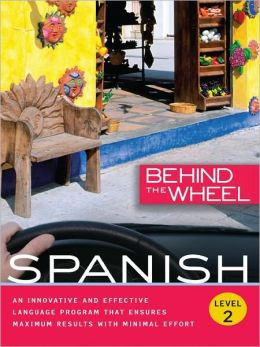 Behind the Wheel - Spanish 2 Behind the Wheel and Mark Frobose