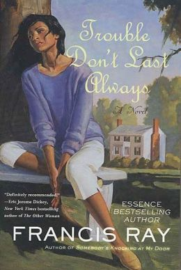 Trouble Don T Last Always By Francis Ray 9781429908115 border=