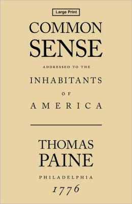The Declaration of Independence and the Work of Thomas Paine: Common Sense