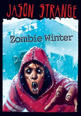 Zombie Winter By Jason Strange 9781434299499 Nook Book